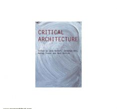 [۰۲۷۵۰۱۳۰۹]-[architecture-ebook]-critical-architecture