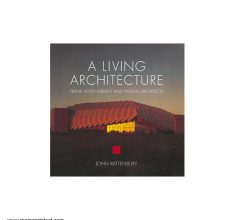 [۰۰۱۷۰۱۲۱۵]-[architecture-ebook]-a-living-architecture—frank-lloyd-wright-and-liesin-architects